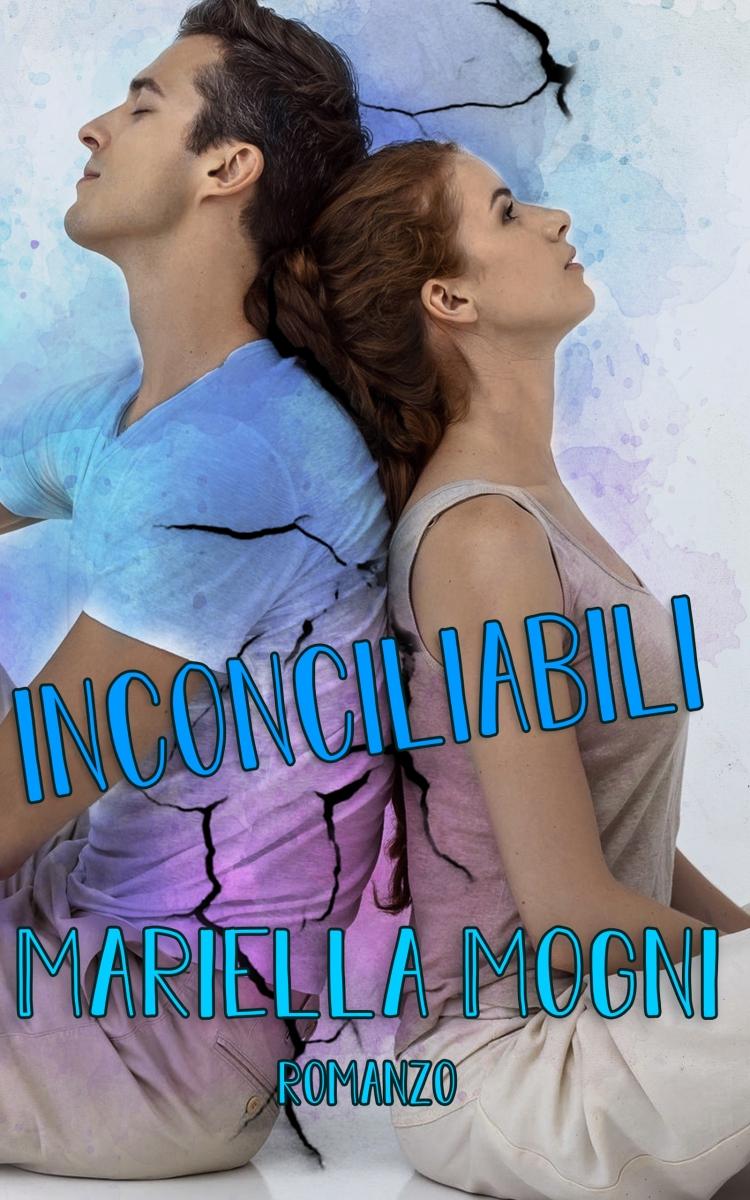 """Esce """"Inconciliabili"""", il nuovo romance di Mariella Mogni."""
