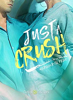 Just a Crush di Margherita Fray