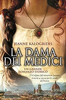 """""""La dama dei Medici"""", un romanzo di Jeanne Kalogridis."""