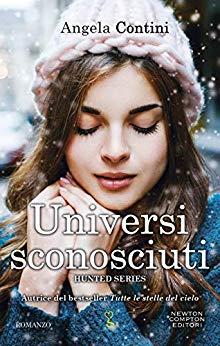 """Esce """"Universi sconosciuti"""" il nuovo romanzo di Angela Contini."""