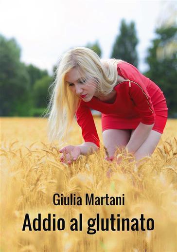 """Giulia Martani ci racconta il suo romanzo """"Addio al glutinato"""""""