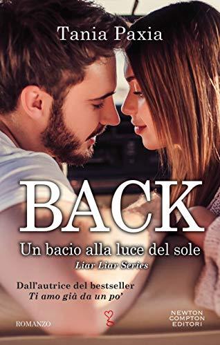 """Esce """"Back. Un bacio alla luce del sole"""", il quarto volume della serie Liar Liar di Tania Paxia."""