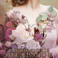 """""""Il profumo delle rose selvatiche"""", la recensione Pink."""