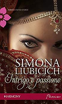 Intrigo e passione di Simona Liubicich
