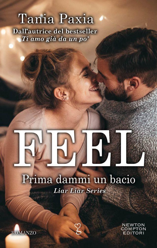 """""""Feel. Prima dammi  un bacio"""" di Tania Paxia."""