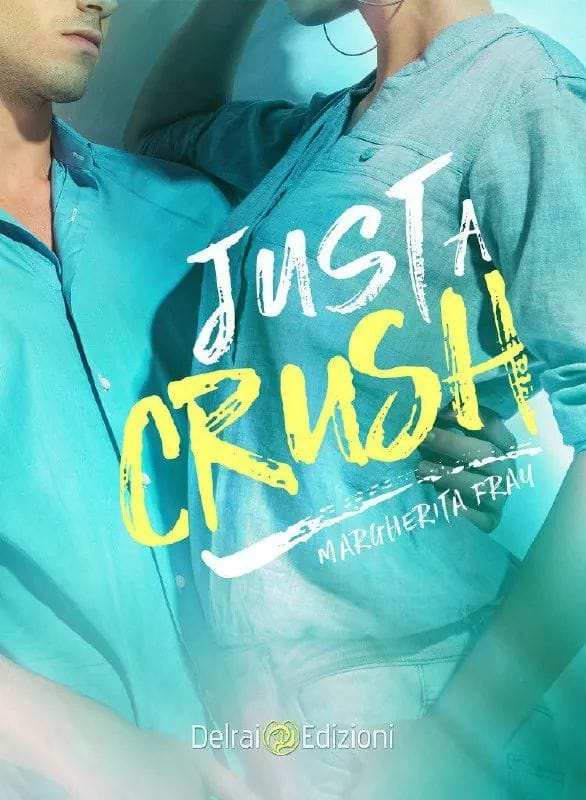 Just a crush di Margherita Fray