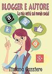 Blogger e Autore di Tiziana Cazziero