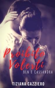 PROIBITO VOLERTI BEN E CASSANDRA COVER