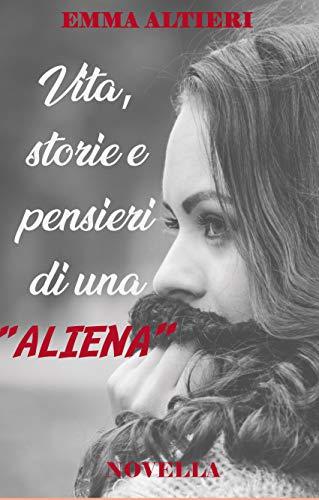 """""""Vita, storie e pensieri di una Aliena"""", la recensione pink."""