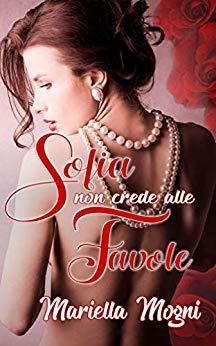 Sofia non crede alle favole di Mariella Mogni