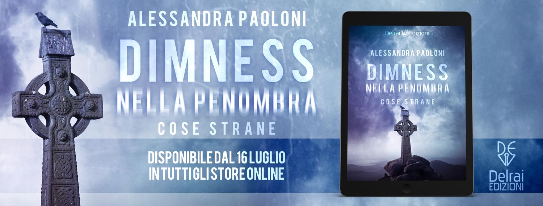 """I luoghi di """"Dimness"""" la nuova affascinante avventura letteraria di Alessandra Paoloni."""